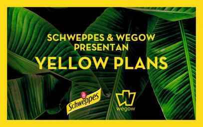 SCHWEPPES Y WEGOW PRESENTAN YELLOW PLANS